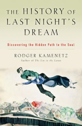 9780060575830: The History of Last Night's Dream: Discovering the Hidden Path to the Soul