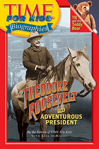 9780060576042: Time For Kids: Theodore Roosevelt: The Adventurous President (Time for Kids Biographies)
