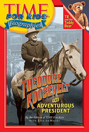 9780060576066: Time For Kids: Theodore Roosevelt: The Adventurous President (Time for Kids Biographies)