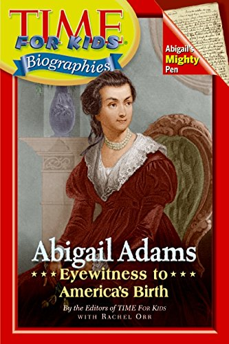 9780060576288: Time For Kids: Abigail Adams: Eyewitness to America's Birth (Time for Kids Biographies)