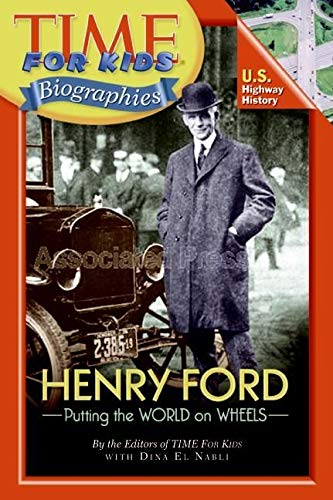 9780060576301: Henry Ford: Putting the World on Wheels (Time for Kids Biographies)