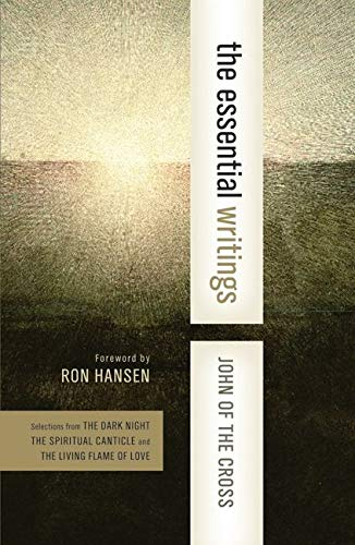 9780060576486: The Essential Writings: Selections from the Dark Night, the Spiritual Canticle, and the Living Flame of Love (Western Spiritual Classics) (Harpercollins Spiritual Classics)