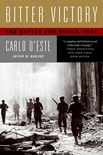 Bitter Victory: The Battle for Sicily, 1943 (0060576502) by Carlo D'Este