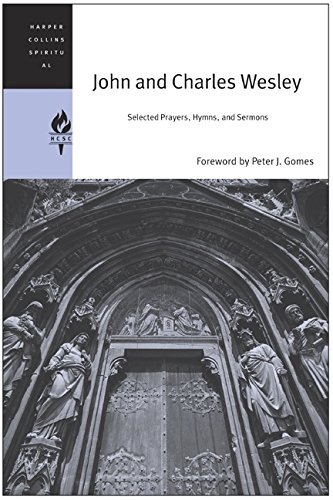 9780060576516: John and Charles Wesley: Selected Prayers, Hymns, and Sermons (HarperCollins Spiritual Classics)
