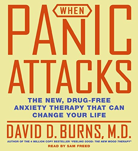 9780060577100: When Panic Attacks CD: The New, Drug-Free Anxiety Treatments That Can Change Your Life