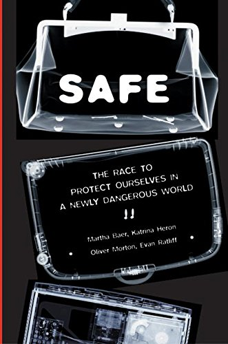 9780060577155: SAFE: The Race to Protect Ourselves in a Newly Dangerous World