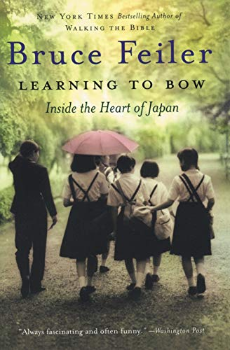 9780060577209: Learning to Bow: Inside the Heart of Japan