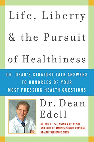 9780060577247: Life, Liberty, and the Pursuit of Healthiness: Dr. Dean's Straight-Talk Answers to Hundreds of Your Most Pressing Health Questions