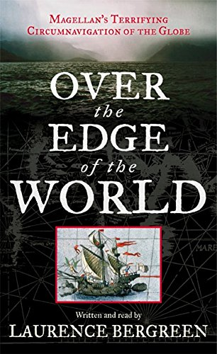 9780060577261: Over the Edge of the World: Magellan's Terrifying Circumnavigation of the Globe