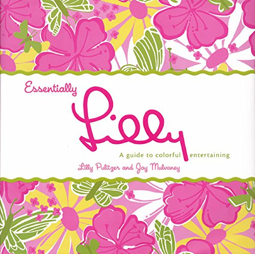 9780060577490: Essentially Lilly: A Guide to Colorful Entertaining