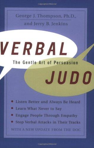 Verbal Judo: The Gentle Art of Persuasion (0060577657) by George J., PhD Thompson