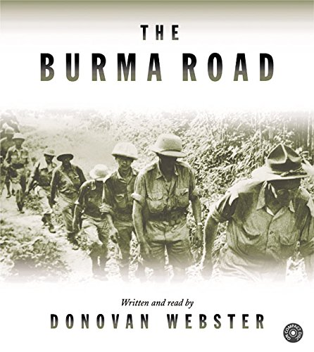 9780060577858: Burma Road: The Epic Story of the China-Burma-India Theater in World War II