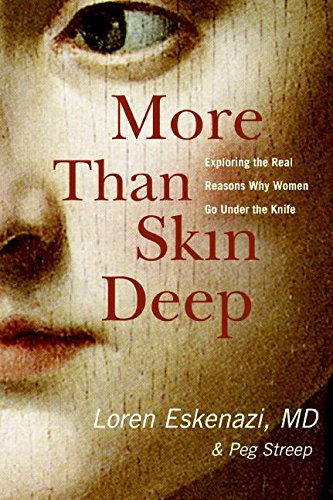 9780060577889: More Than Skin Deep: Exploring the Real Reasons Why Women Go Under the Knife