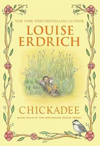 Chickadee: Erdrich, Louise