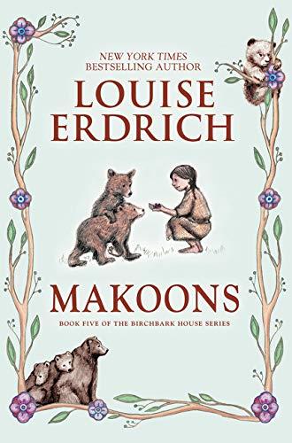 Makoons: Erdrich, Louise/ Erdrich,