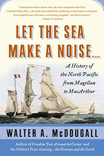 9780060578206: Let the Sea Make a Noise...: A History of the North Pacific from Magellan to MacArthur