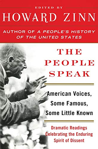 9780060578268: The People Speak: American Voices, Some Famous, Some Little Known: Dramatic Readings Celebrating the Enduring Spirit of Dissent