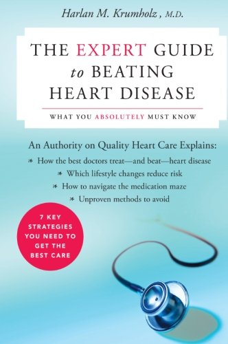 The Expert Guide to Beating Heart Disease: What You Absolutely Must Know (Harperresource Book)