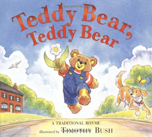 Teddy Bear, Teddy Bear: A Traditional Rhyme: Public Domain