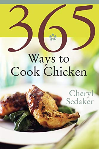 9780060578893: 365 Ways to Cook Chicken: Simply the Best Chicken Recipes You'll Find Anywhere!