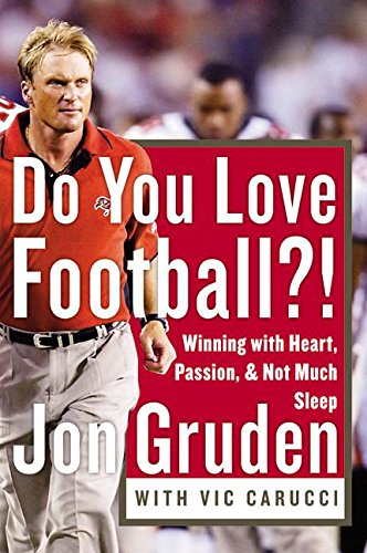 9780060579449: Do You Love Football?!: Winning With Heart, Passion, and Not Much Sleep