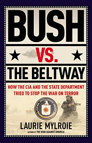 9780060580124: Bush vs. the Beltway: How the CIA and the State Department Tried to Stop the War on Terror
