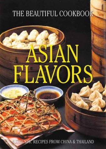 9780060580285: Asian Flavors: The Beautiful Cookbook