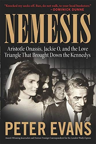 9780060580544: Nemesis: Aristotle Onassis, Jackie O, And The Love Triangle That Brought Down The Kennedys