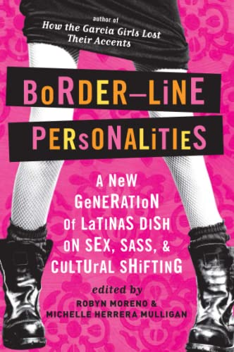 9780060580766: Border-Line Personalities: A New Generation of Latinas Dish on Sex, Sass, and Cultural Shifting