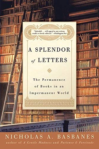 9780060580803: A Splendor of Letters: The Permanence of Books in an Impermanent World