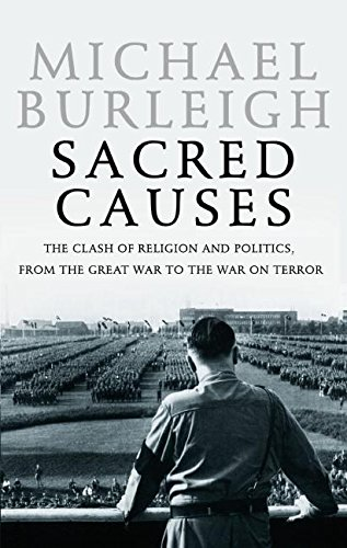 9780060580957: Sacred Causes: The Clash of Religion and Politics, from the Great War to the War on Terror