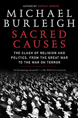 9780060580964: Sacred Causes: The Clash of Religion and Politics, from the Great War to the War on Terror
