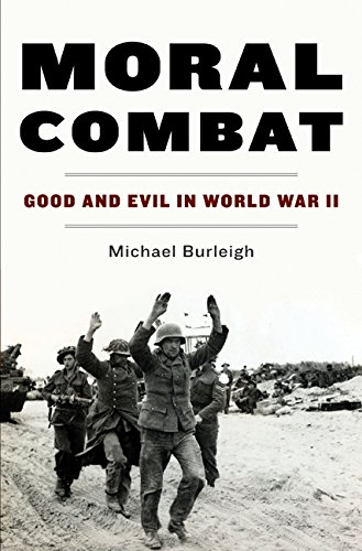 9780060580971: Moral Combat: Good and Evil in World War II