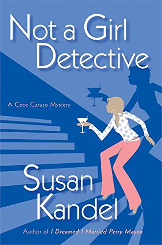 Not a Girl Detective: A Cece Caruso Mystery (Cece Caruso Mysteries) [Hardcover]: Susan Kandel