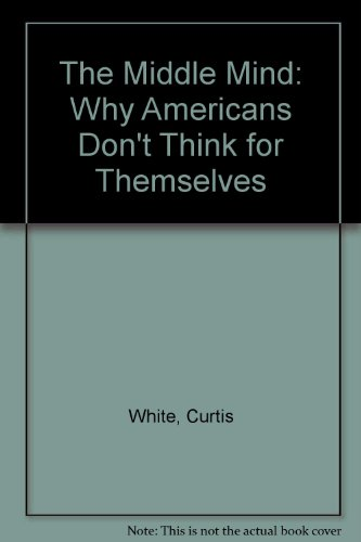 9780060581329: The Middle Mind: Why Americans Don't Think for Themselves