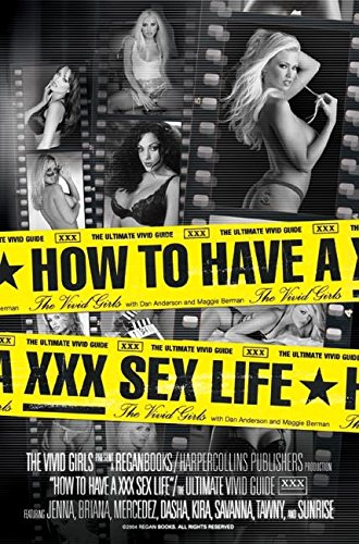 9780060581473: How to Have a XXX Sex Life: The Ultimate Vivid's Guide