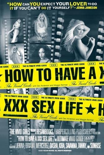 9780060581480: How to Have a XXX Sex Life: The Ultimate Vivid Guide