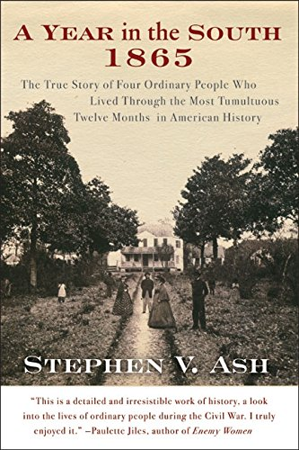 9780060582487: A Year in the South: 1865: The True Story of Four Ordinary People Who Lived Through the Most Tumultuous Twelve Months in American History