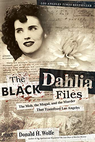 9780060582500: The Black Dahlia Files: The Mob, the Mogul, and the Murder That Transfixed Los Angeles