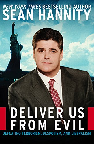 9780060582517: Deliver Us from Evil: Defeating Terrorism, Despotism, and Liberalism