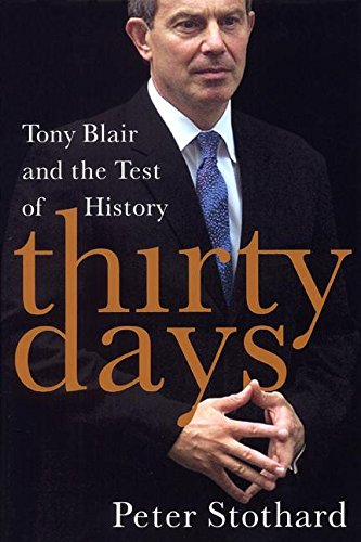 9780060582616: Thirty Days: Tony Blair and the Test of History