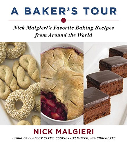 9780060582630: A Baker's Tour: Nick Malgieri's Favorite Baking Recipes from Around the World