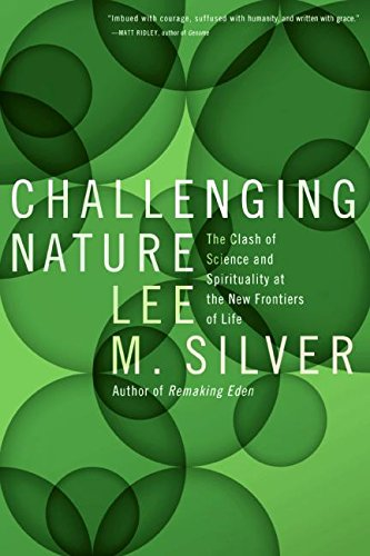 9780060582678: Challenging Nature: The Clash of Science and Spirituality at the New Frontiers of Life