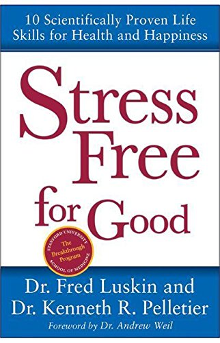 9780060582746: Stress Free for Good: 10 Scientifically Proven Life Skills for Health and Happiness