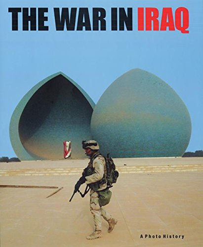 9780060582869: The War in Iraq: A Photo History