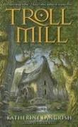 9780060583095: Troll Mill