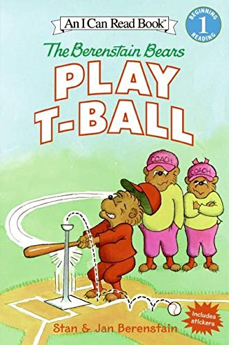 The Berenstain Bears Play T-Ball (I Can: Stan Berenstain, Jan
