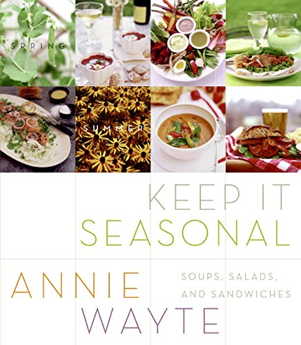 9780060583927: Keep it Seasonal: Soups, Salads, and Sandwiches
