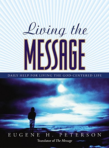 9780060584214: Living the Message: Daily Help For Living the God-Centered Life