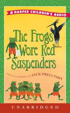 Frogs Wore Red Suspenders Low Price (0060584564) by Jack Prelutsky